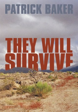 They Will Survive  by  Patrick Baker