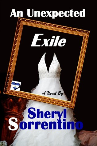 An Unexpected Exile by Sheryl Sorrentino