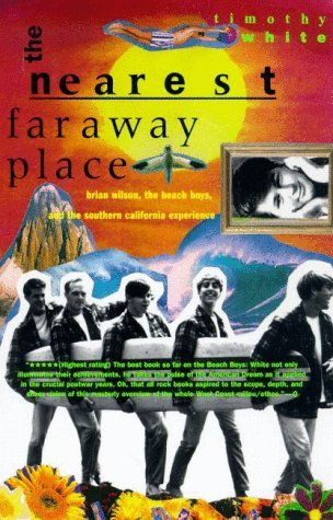 The Nearest Far Away Place by Timothy White