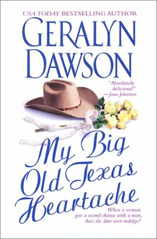 My Big Old Texas Heartache by Geralyn Dawson