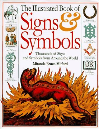 The Illustrated Book of Signs & Symbols by Miranda Bruce-Mitford