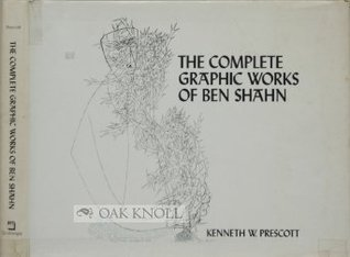 The complete graphic works of Ben Shahn