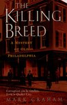 The Killing Breed (Old Philadelphia, #1)
