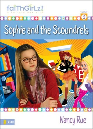 Sophie and the Scoundrels by Nancy Rue