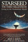 Starseed, the Third Millennium: Living in the Posthistoric World
