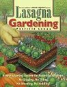 Lasagna Gardening: A New System for Great Gardens: No Digging, No Tilling, No Weeding, No Kidding!