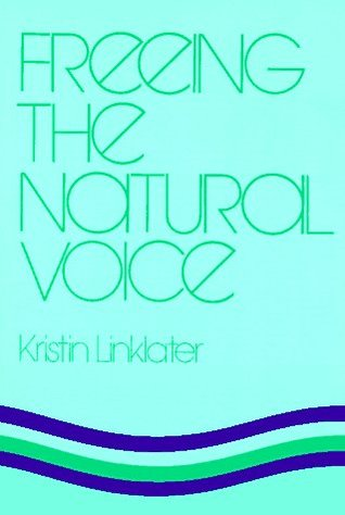 Freeing the Natural Voice by Kristin Linklater