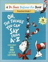 Oh, The Things You Can Say from A - Z (A Dr. Seuss Beginner Fun Book, Preschool - Grade 1)