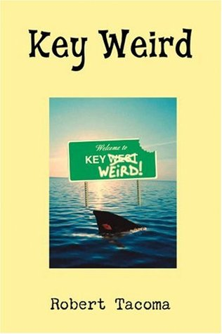 Key Weird by Robert Tacoma
