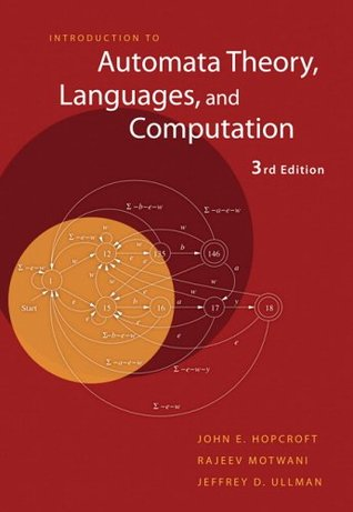 Introduction to Automata Theory, Languages, and Computation by John E. Hopcroft