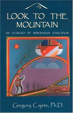 Look To The Mountain: An Ecology Of Indigenous Education