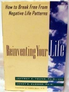 Reinventing Your Life: 2how to Break Free from Negative Life Patterns