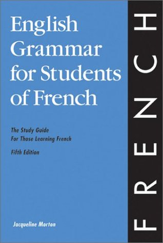 English Grammar for Students of French by Jacqueline Morton