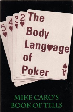 The Body Language of Poker by Mike Caro