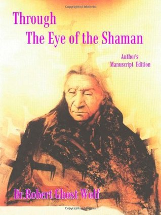Through the Eye of the Shaman: The Nagual Returns