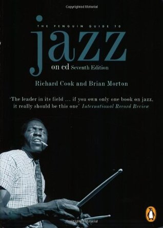 The Penguin Guide to Jazz on CD by Richard Cook