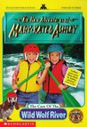 The Case of the Wild Wolf River (The New Adventures of Mary-Kate & Ashley, #5)