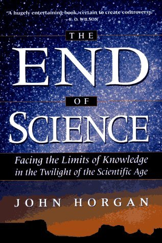 The End of Science by John Horgan