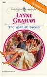 The Spanish Groom by Lynne Graham