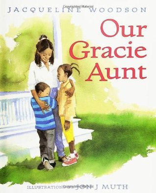 Our Gracie Aunt by Jacqueline Woodson