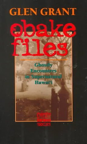 Obake Files: Ghostly Encounters in Supernatural Hawaii