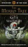 The Merro Tree by Katie Waitman