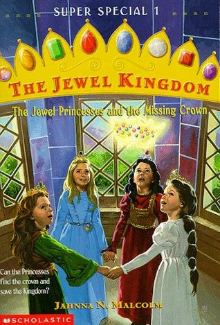 The Jewel Princesses and the Missing Crown by Jahnna N. Malcolm