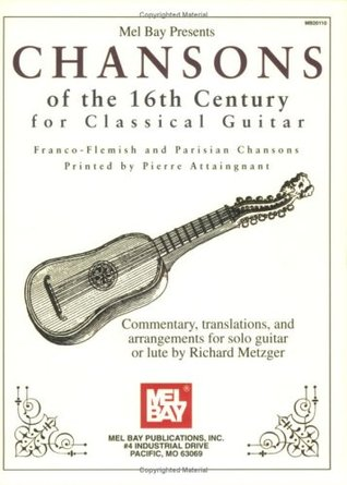 Mel Bay presents Chansons of the 16th Century for Classical Guitar