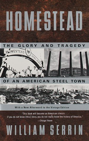 Homestead: The Glory and Tragedy of an American Steel Town