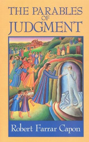 Parables of Judgement by Robert Farrar Capon