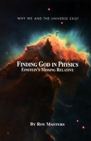 Finding God in Physics by Roy Masters