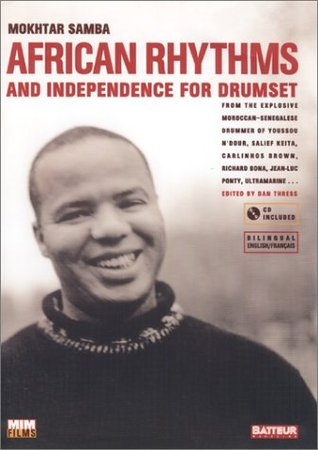 African Rhythms and Independence for Drumset by Mokhtar Samba