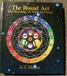 The Round Art: The Astrology of Time & Space