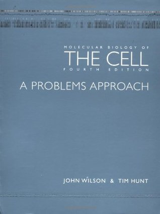 Molecular Biology of the Cell - The Problems Book by John  Wilson