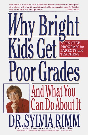 Why Bright Kids Get Poor Grades by Sylvia B. Rimm