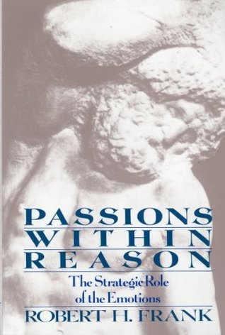 Passions Within Reasons by Robert H. Frank