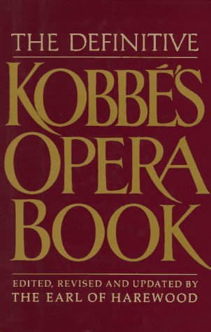 The Definitive Kobbe's Opera Book by Harewood