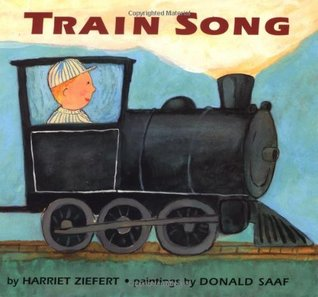 Train Song by Harriet Ziefert