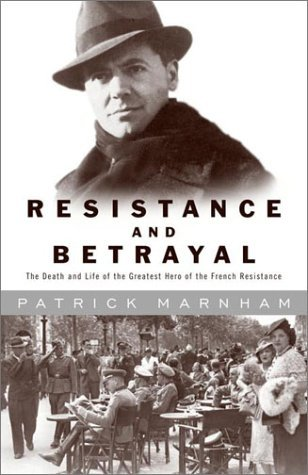 Resistance and Betrayal by Patrick Marnham