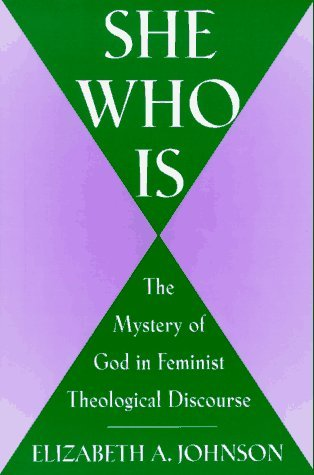 She Who Is by Elizabeth A. Johnson