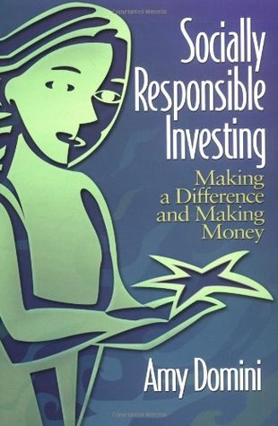 Socially Responsible Investing  by Amy Domini