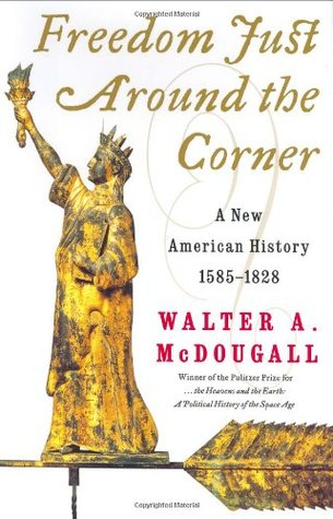 Freedom Just Around the Corner by Walter A. McDougall