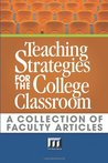 Teaching Strategies for the College Classroom: A Collection of Faculty Articles
