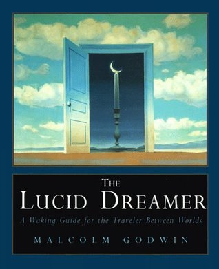 Lucid Dreamer: A Waking Guide for the Traveler Between Worlds