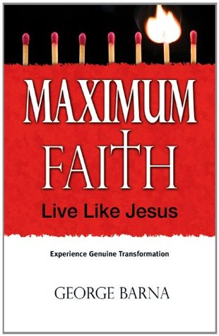 Maximum Faith by George Barna