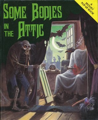 Some Bodies in the Attic by Keith Moseley