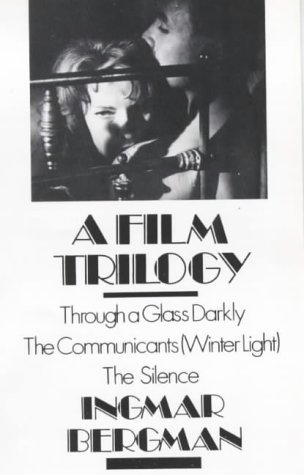 Free Download A Film Trilogy: Through a Glass Darkly/The Communicants (Winter Light)/The Silence PDF by Ingmar Bergman