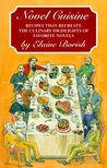 Novel Cuisine: Recipes That Recreate the Culinary Highlights of Famous Novels