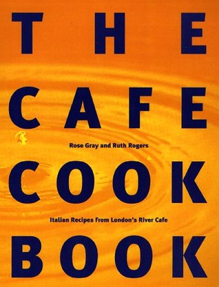 Download for free The Cafe Cookbook: Recipes from London's River Cafe ePub