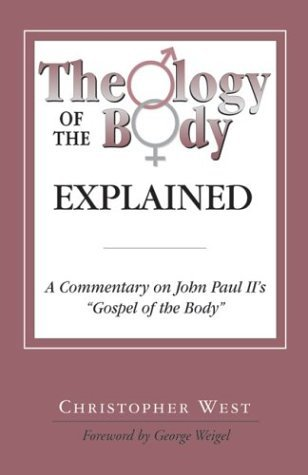 Theology of Body Explained: A Commentary on John Paul II's Gospel of the Body